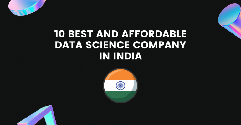 10 Best and Affordable Data Science Company In India