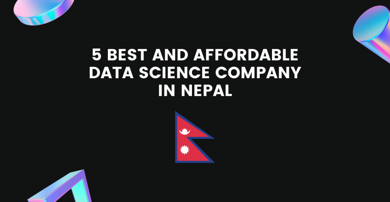 5 Best and Affordable Data Science Company In Nepal