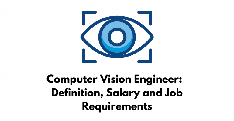Computer Vision Engineer Definition, Salary and Job Requirements