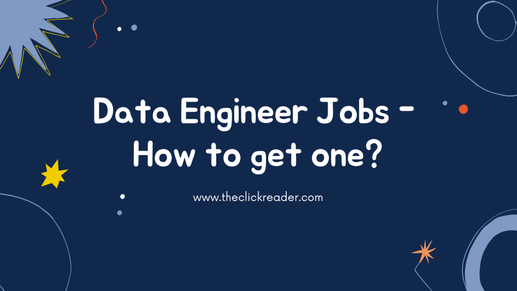 Data Engineer Jobs - How to get one?