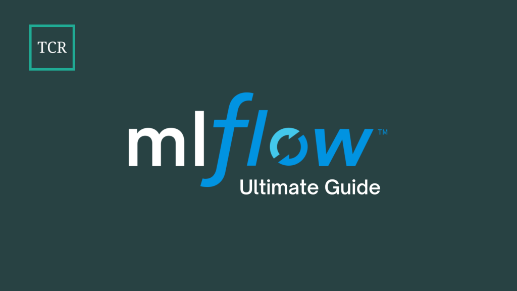 MLflow for Machine Learning Pipelines [Ultimate Guide]