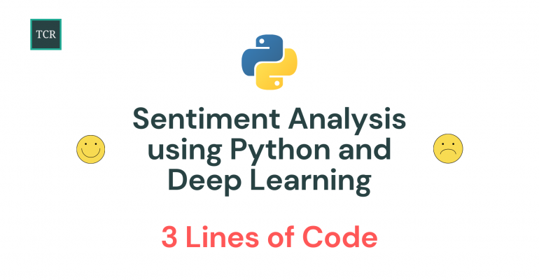 Sentiment Analysis using Python and Deep Learning