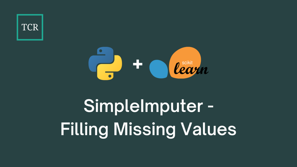 Scikit-Learn's SimpleImputer - Fill Missing Values