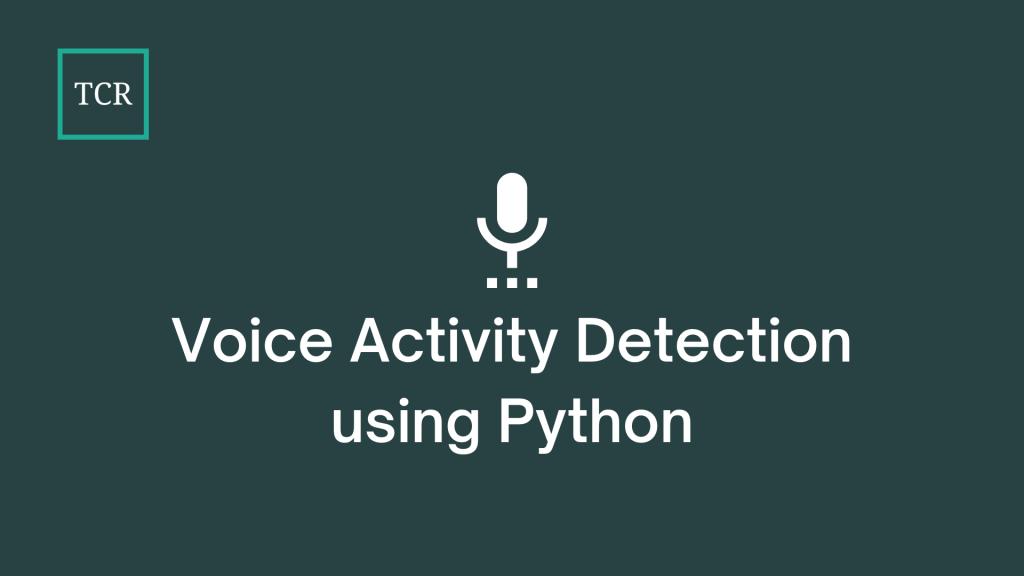WebRTC Voice Activity Detection using Python