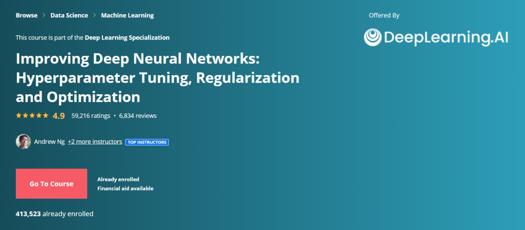 Improving Deep Neural Networks: Hyperparameter Tuning, Regularization and Optimization Course by Andrew Ng and DeepLearning.AI