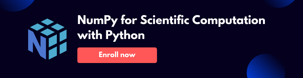 NumPy for Scientific Computation with Python - 2021 Edition - Best NumPy Course Online