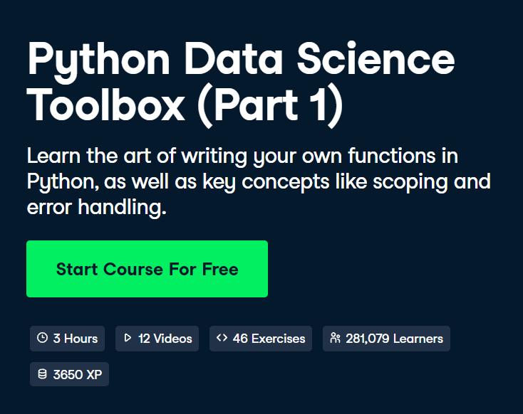 Python Data Science Toolbox (Part 1) by DataCamp - Top 15 DataCamp Python Courses